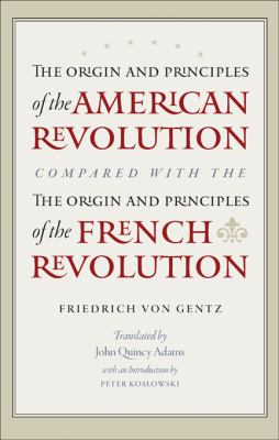 Origin and Principles of the American Revolution, Compared with the Origin and Principles of the French Revolution, The